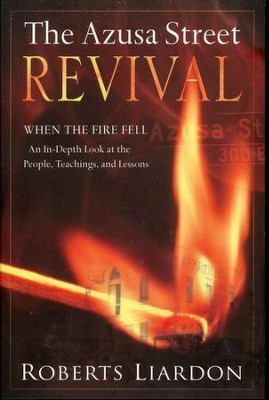 The Azusa Street Revival  -     By: Roberts Liardon