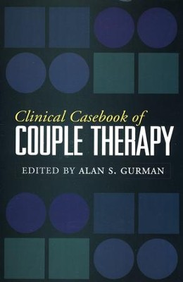 Clinical Casebook of Couple Therapy  -     Edited By: Alan S. Gurman     By: Alan S. Gurman(Ed.)