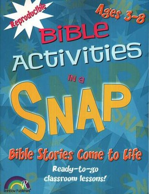 Bible Activities in a Snap: Bible Stories Come to Life, Ages 3-8   -     By: Barbara Rodgers