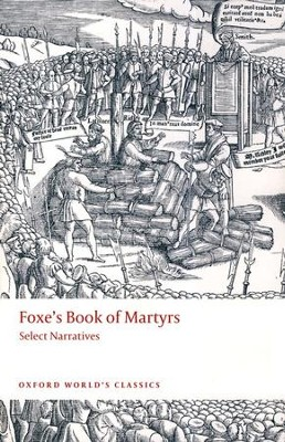 Foxe's Book of Martyrs: Select Narratives  -     Edited By: John N. King     By: John Foxe