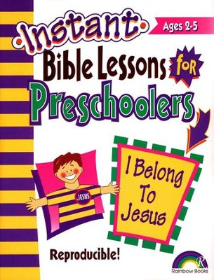 Instant Bible Lessons for Preschoolers: I Belong to Jesus   -     By: Bryn Brock