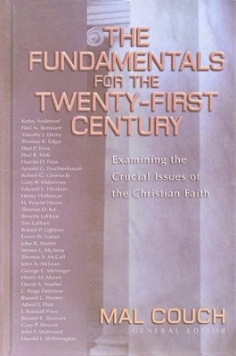 The Fundamentals for the Twenty-First Century: Examining the Crucial Issues of the Christian Faith  -     Edited By: Mal Couch