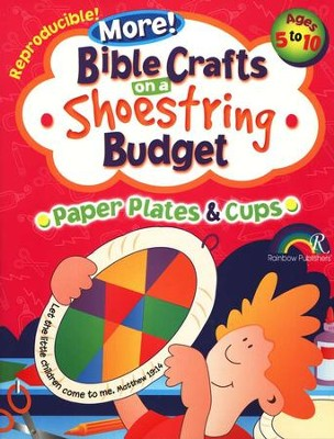 More! Bible Crafts on a Shoe String Budget: Paper Plates & Cups, Ages 5-10  -