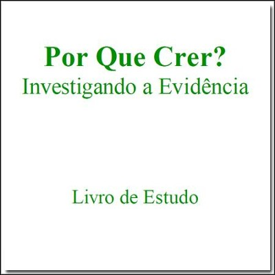 Por Que Crer? Livro de Estudo - PDF   [Download] -     By: Stonecroft Ministries