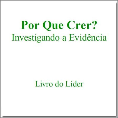 Por Que Crer? Livro de Lider - PDF Download  [Download] -     By: Stonecroft Ministries