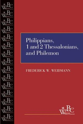 Westminster Bible Companion: Philippians, 1 and 2 Thessalonians, and Philemon  -     By: Frederick W. Weidmann