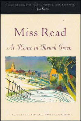 At Home in Thrush Green, Thrush Green Series #2   -     By: Miss Read