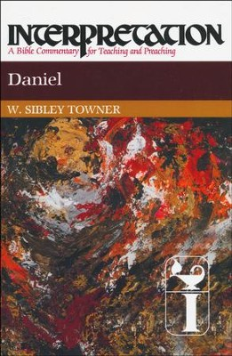 Daniel: Interpretation  -     By: W. Sibley Towner