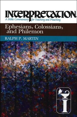 Ephesians, Colossians, and Philemon: Interpretation Commentary  -     By: Ralph P. Martin