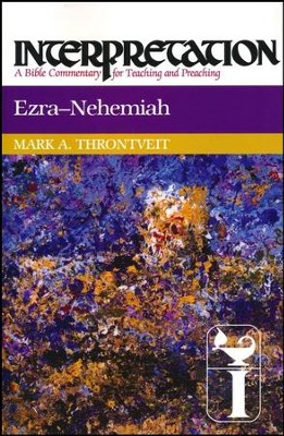 Ezra-Nehemiah: Interpretation Commentary  -     By: Mark A. Throntveit