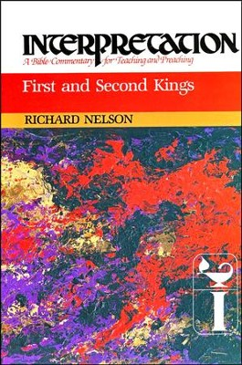 First and Second Kings: Interpretation Commentary  -     By: Richard D. Nelson