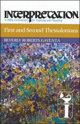 First and Second Thessalonians: Interpretation Commentary  -     By: Beverly Roberts Gaventa