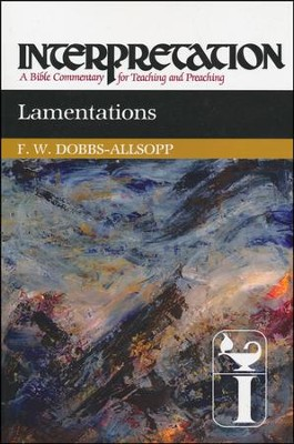 Lamentations: Interpretation Commentary  -     By: F.W. Dobbs-Allsopp