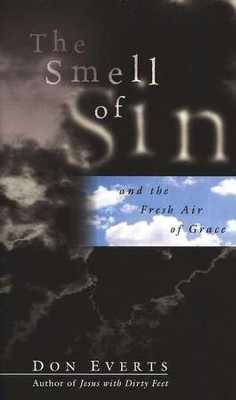 The Smell of Sin, and the Fresh Air of Grace  -     By: Don Everts
