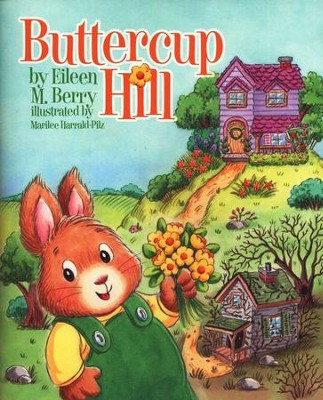 BJU Buttercup Hill   -     By: Eileen M. Berry     Illustrated By: Marilee Harrald-Pilz