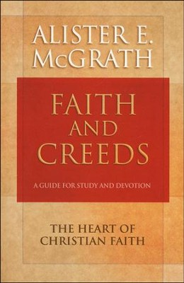 Faith and Creeds: A Guide for Study and Devotion  -     By: Alister E. McGrath