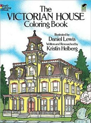 The Victorian House Coloring Book  -     By: Daniel Lewis, Kristin Helberg