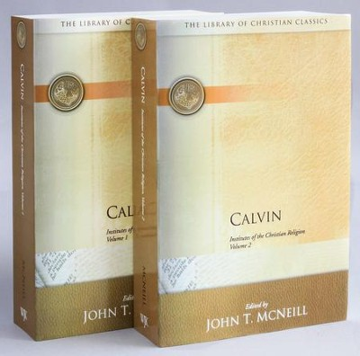 The Institutes of the Christian Religion, 2 Vol.   -     Edited By: John T. McNeill     By: John Calvin
