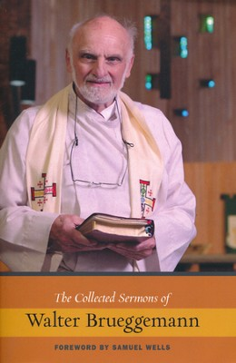 The Collected Sermons of Walter Brueggemann  -     By: Walter Brueggemann