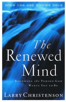 The Renewed Mind  -     By: Larry Christenson