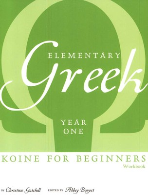 Elementary Greek Workbook Year 1    -     By: Christine Gatchell