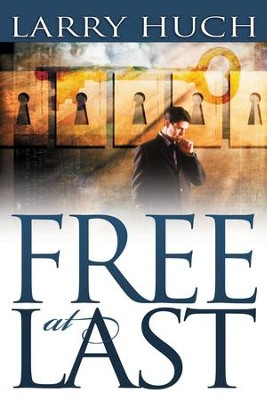 Free At Last - eBook  -     By: Larry Huch
