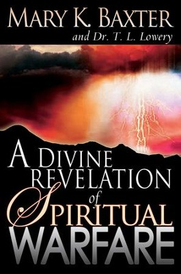 Divine Revelation Of Spiritual Warfare - eBook  -     By: Mary K. Baxter, Dr. T.L. Lowery