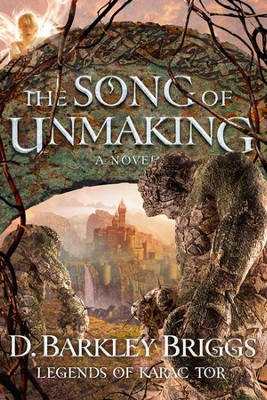 #3: The Song of Unmaking - eBook   -     By: D. Barkley Briggs