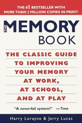 The Memory Book: The Classic Guide to Improving Your Memory at Work, at School, and at Play - eBook  -     By: Harry Lorayne, Jerry Lucas