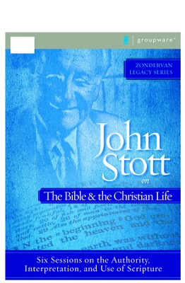 John Stott on the Bible and the Christian Life: Six Sessions on the Authority, Interpretation, and Use of Scripture - PDF Download  [Download] -     By: John Stott