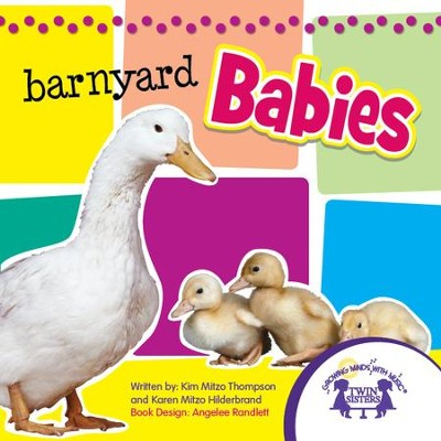 Barnyard Babies Picture Book - PDF Download  [Download] -     By: Kim Mitzo Thompson, Karen Mitzo Hilderbrand     Illustrated By: Angelee Randlett