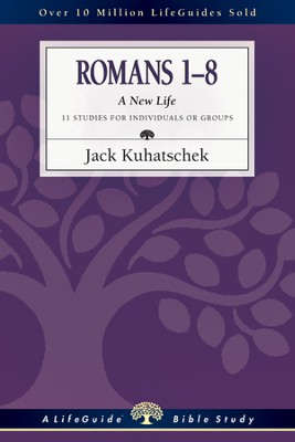 Romans 1-8: A New Life - PDF Download  [Download] -     By: Jack Kuhatschek
