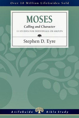 Moses: Calling and Character - PDF Download  [Download] -     By: Stephen D. Eyre