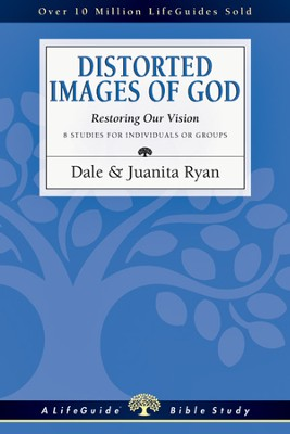 Distorted Images of God: Restoring Our Vision - PDF Download  [Download] -     By: Dale Ryan, Juanita Ryan