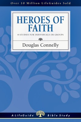 Heroes of Faith - PDF Download  [Download] -     By: Douglas Connelly