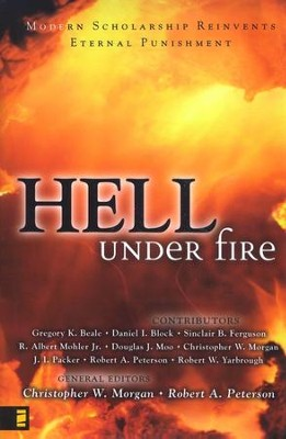 Hell Under Fire: Modern Scholarship Reinvents Eternal Punishment  -     Edited By: Christopher W. Morgan, Robert A. Peterson     By: Edited by Christopher W. Morgan & Robert A. Peterson