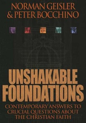 Unshakable Foundations   -     By: Norman L. Geisler, Peter Bocchino
