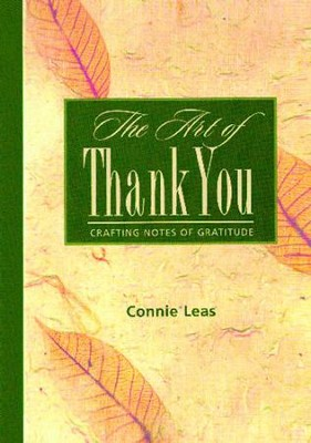 The Art of Thank You: Crafting Notes of Gratitude - eBook  -     By: Connie Leas