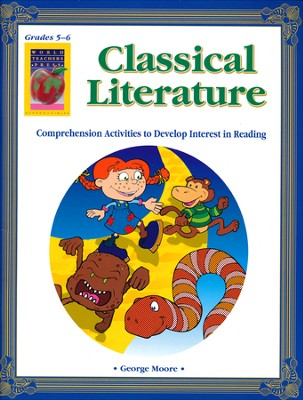 Classical Literature: Comprehension Activities--Grades 5 to 6  -     By: George Moore