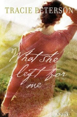 What She Left for Me - eBook  -     By: Tracie Peterson
