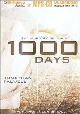 1000 Days: The Ministry of Christ Unabridged Audiobook on MP3 CD  -     By: Jonathan Falwell
