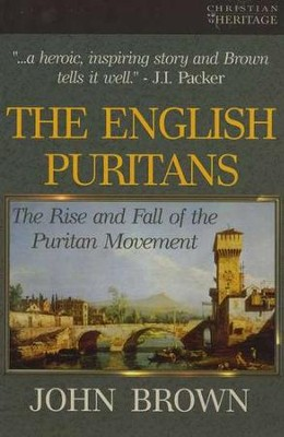 The English Puritans   -     By: John Brown