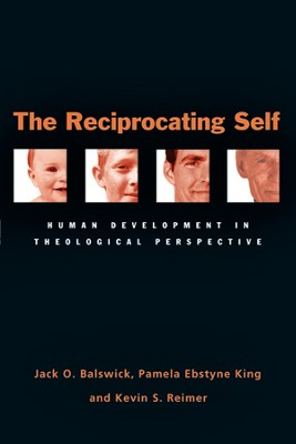The Reciprocating Self: Human Development in Theological Perspective - PDF Download  [Download] -     By: Jack O. Balswick, Pamela King, Kevin S. Reimer