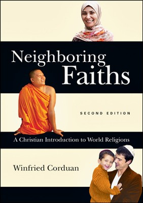 Neighboring Faiths: A Christian Introduction to World Religions - PDF Download  [Download] -     By: Winfried Corduan