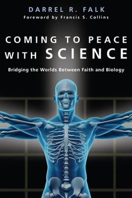Coming to Peace with Science: Bridging the Worlds Between Faith and Biology - PDF Download  [Download] -     By: Darrel R. Falk