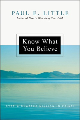 Know What You Believe - PDF Download  [Download] -     By: Paul E. Little, James F. Nyquist