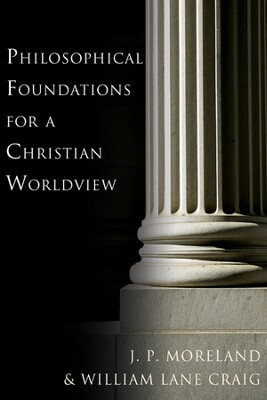 Philosophical Foundations for a Christian Worldview - PDF Download  [Download] -     By: William Lane Craig, J.P. Moreland