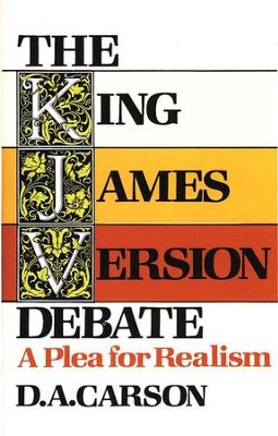 The King James Version Debate   -     By: D.A. Carson