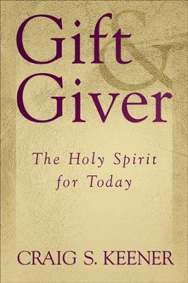 Gift and Giver: The Holy Spirit for Today - eBook  -     By: Craig S. Keener