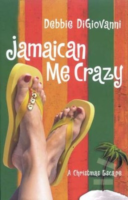 Jamaican Me Crazy: A Christmas Escape (A Novel) - eBook  -     By: Debbie DiGiovanni